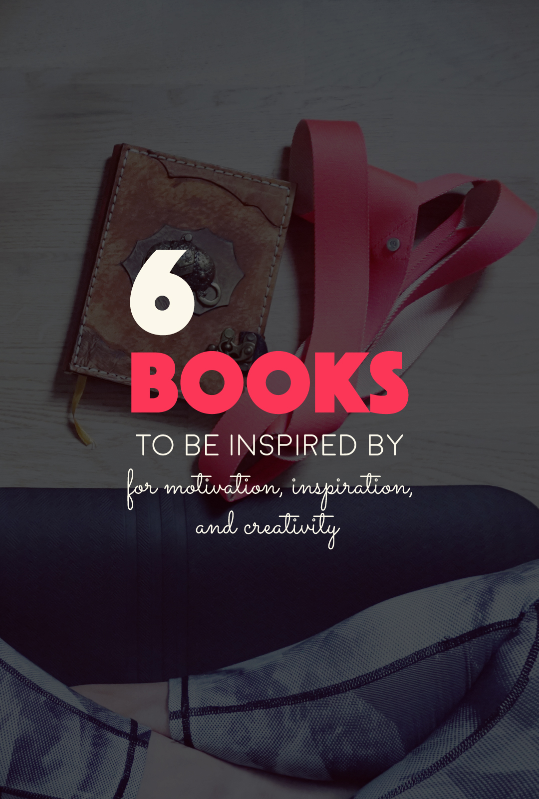 6 Books to Be Inspired By | http://BananaBloom.com #inspiration #dreams #books