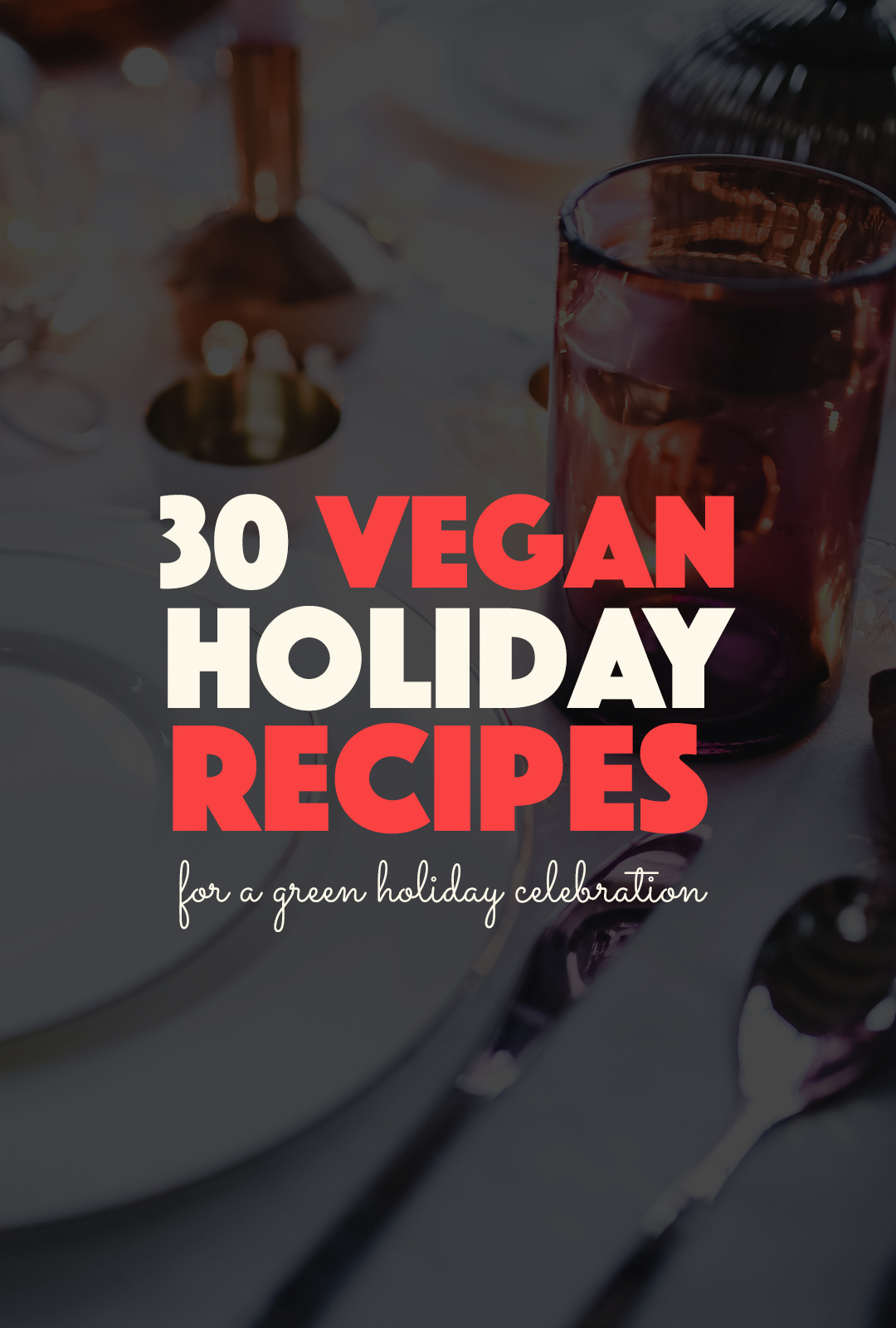 30 Vegan Holiday Recipes | http://BananaBloom.com