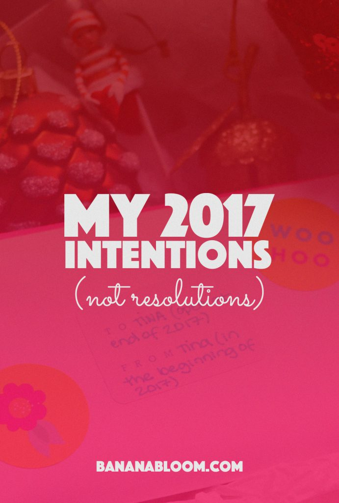 My 2017 Intentions (not resolutions) | http://BananaBloom.com