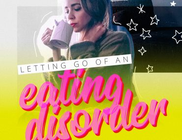 Letting Go of an Eating Disorder