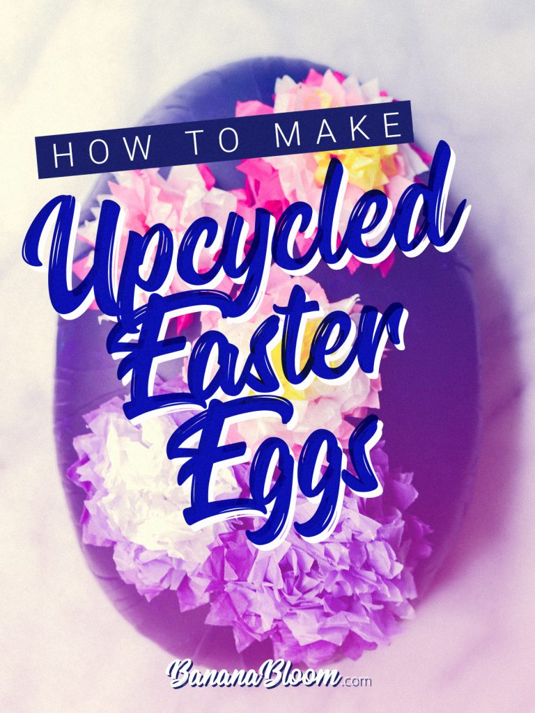 How to make upcycled Easter Eggs